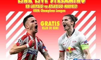 Link Live Streaming Atletico Madrid vs RB Leipzig, Liga Champions dan Prediksi Line-up Kedua Tim