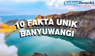10 Fakta Unik Kabupaten Banyuwangi 'The Sunrise of Java', Simak Yuk!