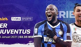 LINK STREAMING Siaran Langsung Liga Italia 02.45 Inter Milan Vs Juventus di Bein Sports
